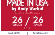 Made in USA by Andy Warhol, a Matera dal 26 febbraio al 26 marzo 2017, oltre 30 opere in esposizione alla Fondazione Sassi, via San Giovanni vecchio n. 7 – rione Sasso Barisano