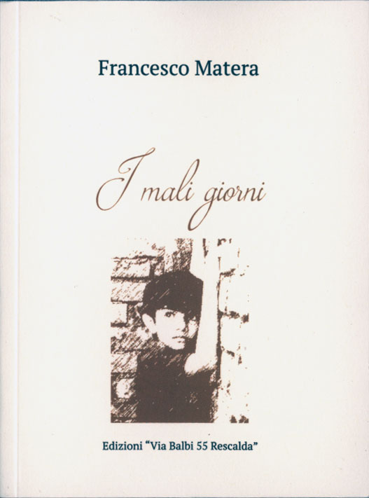 """Francesco Matera, 92 anni, ex operaio, ha pubblicato """"I mali giorni"""", un autentico atto d'amore, con una preziosa introduzione dell'attore Antonio Petrocelli"""