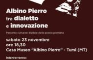 """A Tursi (MT) """"Albino Pierro tra dialetto e innovazione"""", sabato 23 novembre, ore 18,30, nella casa museo del poeta #albinopierro – albinopierro.it –"""